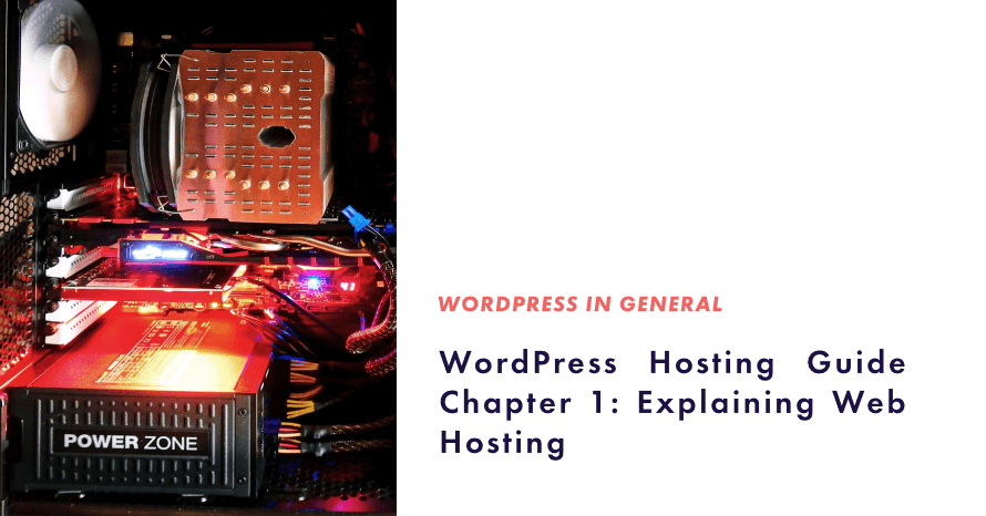 WordPress Hosting Guide Chapter 1: Explaining Web Hosting